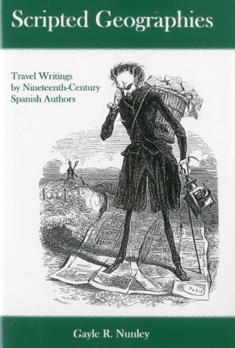 Scripted Geographies: Travel Writings by Nineteenth-century Spanish Authors (Hardback): Gayle R. ...