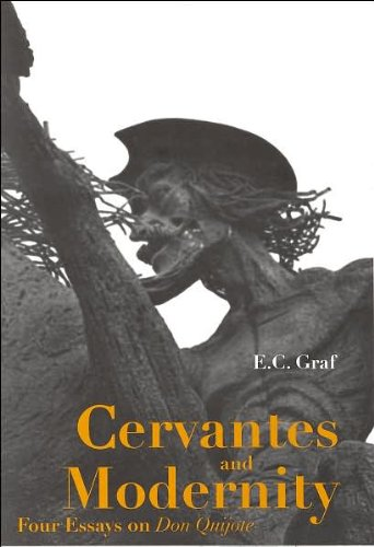 9781611482614: Cervantes and Modernity: Four Essays on Don Quijote