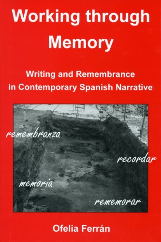 9781611482645: Working Through Memory: Writing Remembrance in Contemporary Spanish Narrative