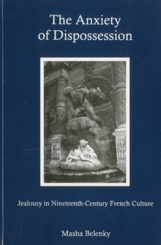 The Anxiety of Dispossession: Jealousy in Nineteenth-century French Culture (Hardback): Masha ...