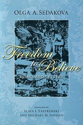 Freedom to Believe: Essays and Letters: Olga Sedakova