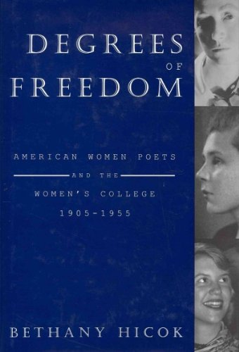 Degrees of Freedom: American Women Poets and the Women s College, 1905-1955 (Hardback): Bethany ...