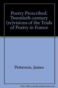 9781611482997: Poetry Proscribed: Twentieth-Century (Re)Visions of the Trials of Poetry in France