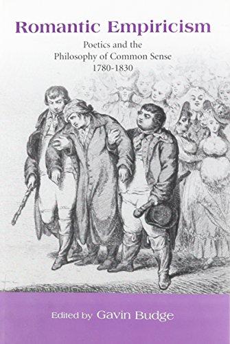 Romantic Empiricism: Poetics and the Philosophy of Common Sense 1780-1830 (Hardback)