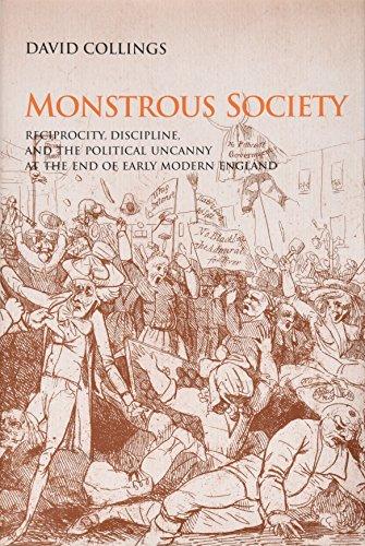 Monstrous Society: Reciprocity, Discipline, and the Political Uncanny, c. 1780-1848 (Hardback): ...