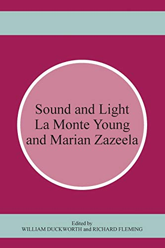 9781611483338: Sound and Light: La Monte Young and Marian Zazeela
