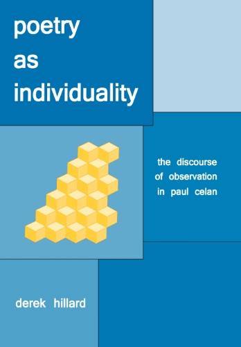 Poetry as Individuality: The Discourse of Observation in Paul Celan (Hardback): Derek Hillard