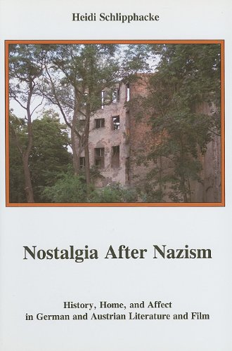 9781611483451: Nostalgia after Nazism: History, Home, and Affect in German and Austrian Literature and Film