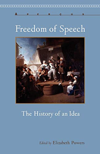 9781611483857: Freedom of Speech: The History of an Idea (Aperçus: Histories Texts Cultures)