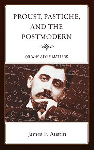 9781611484106: Proust, Pastiche, and the Postmodern or Why Style Matters