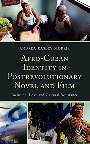 9781611484229: Afro-Cuban Identity in Post-Revolutionary Novel and Film: Inclusion, Loss, and Cultural Resistance