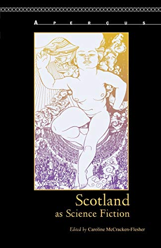 9781611484267: Scotland as Science Fiction (Apercus: Histories Texts Cultures)
