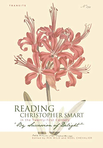 Reading Christopher Smart in the Twenty-first Century: By Succession of Delight (Hardback)