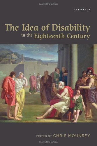 9781611485592: The Idea of Disability in the Eighteenth Century (Transits: Literature, Thought & Culture, 1650–1850)