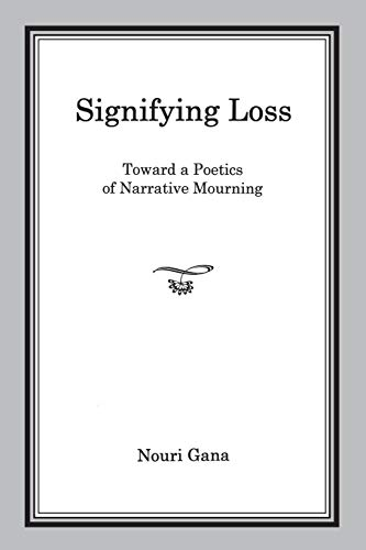 9781611485783: Signifying Loss: Toward a Poetics of Narrative Mourning