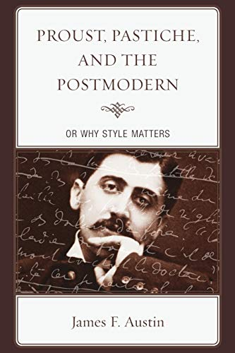 9781611486926: Proust, Pastiche, and the Postmodern, or Why Style Matters