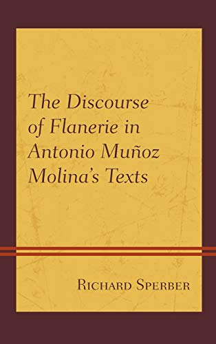 The Discourse of Flanerie in Antonio Munoz Molina's Texts: Richard Sperber