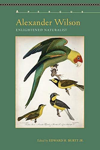 9781611487947: Alexander Wilson: Enlightened Naturalist (Aperçus: Histories Texts Cultures)