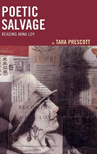 Poetic Salvage: Reading Mina Loy: Tara Prescott