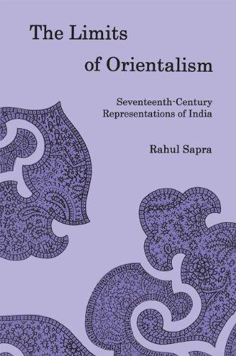 The Limits of Orientalism: Seventeenth-century Representations of India (Hardback): Rahul Sapra