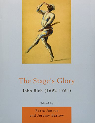 9781611490329: The Stage's Glory: John Rich (1692-1761)