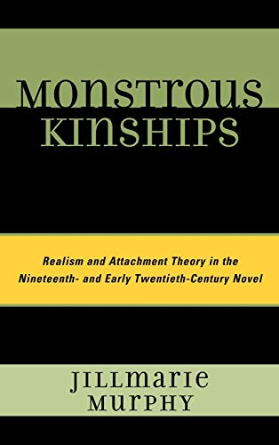 Monstrous Kinships: Realism and Attachment Theory in the Nineteenth and Early Twentieth Century ...