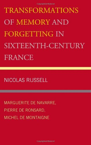 Transformations of Memory and Forgetting in Sixteenth-Century France (Hardcover): Nicolas Russell
