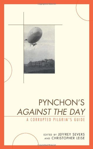 Pynchon's Against the Day: A Corrupted Pilgrim's: Jeffrey Severs, Christopher