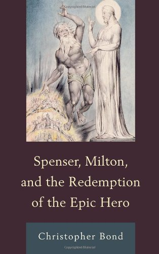 Spenser, Milton, and the Redemption of the Epic Hero (Hardback): Christopher Bond