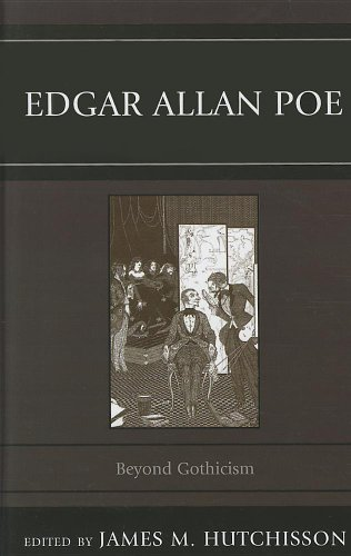 Edgar Allan Poe: Beyond Gothicism: James M. Hutchisson