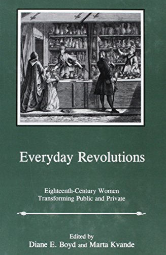 9781611490787: Everyday Revolutions: Eighteenth-Century Women Transforming Public and Private