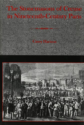 The Stonemasons of Creuse in Nineteenth-century Paris (Hardback): Casey Harison