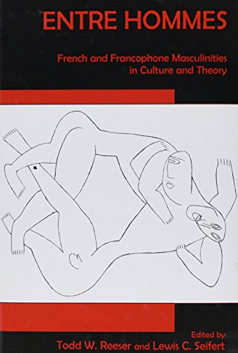 Entre Hommes: French and Francophone Masculinities in Culture and Theory (Hardback)