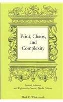 Print, Chaos, and Complexity: Samuel Johnson and Eighteenth-Century Media Culture (Hardback): Mark ...