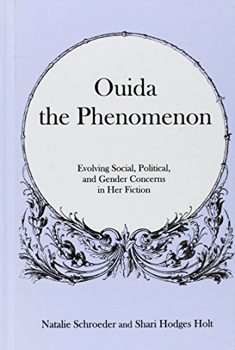 Ouida the Phenomenon: Evolving Social, Political, and Gender Concerns in Her Fiction (Hardback): ...