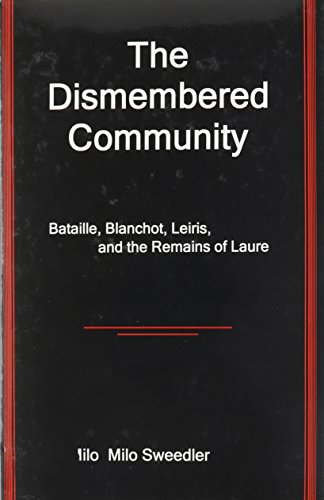 9781611491128: The Dismembered Community: Bataille, Blanchot, Leiris, and the Remains of Laure