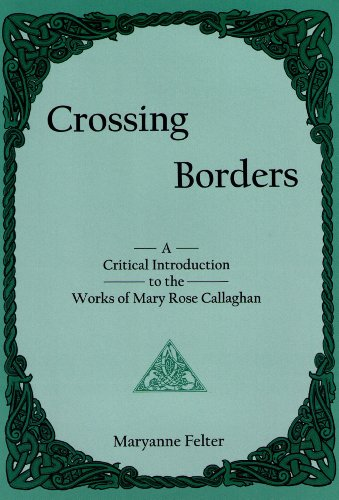 Crossing Borders: A Critical Introduction to the Works of Mary Rose Callaghan (Hardback): Maryanne ...
