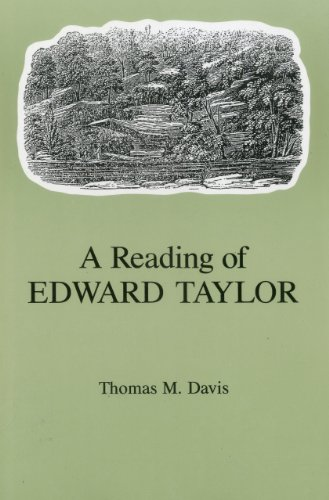A Reading of Edward Taylor (1611491584) by Thomas M. Davis
