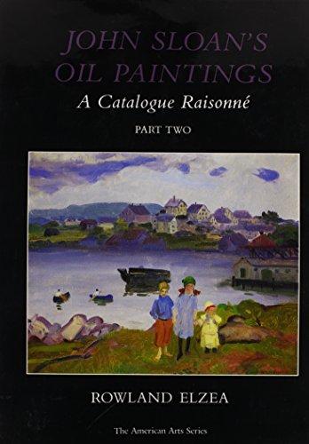 9781611491593: John Sloan's Oil Paintings: A Catalogue Raisonne, Part Two