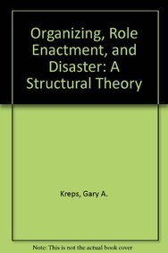 9781611491616: Organizing, Role Enactment, and Disaster: A Structural Theory