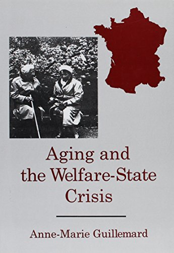 Aging and the Welfare State Crisis (Hardback): Anne-Marie Guillemard