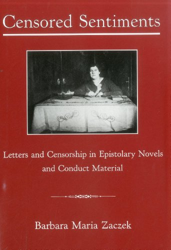 Censored Sentiments: Letters and Censorship in Epistolary Novels and Conduct Material (Hardback): ...