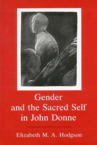 Gender and the Sacred Self in John Donne (Hardback): Elizabeth Hodgson