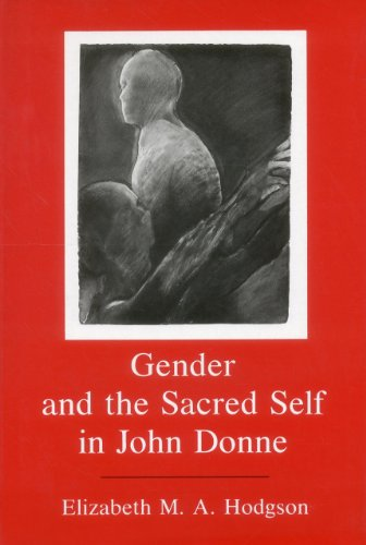 9781611491845: Gender and the Sacred Self in John Donne