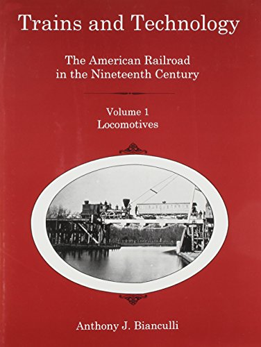 9781611491937: Trains and Technology: The American Railroad in the Nineteenth Century: Vol 1: Locomotives