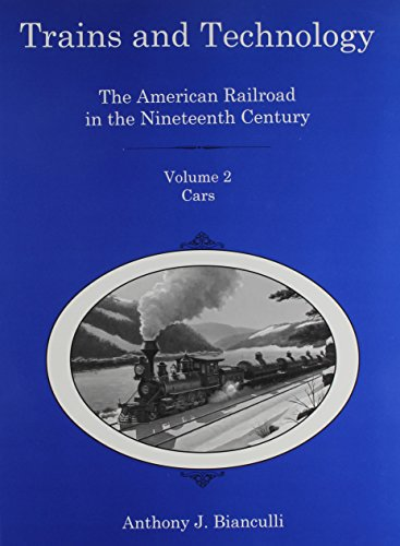 Trains and Technology: The American Railroad in: Bianculli, Anthony J.