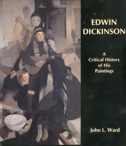 9781611492101: Edwin Dickinson: A Critical History of His Paintings
