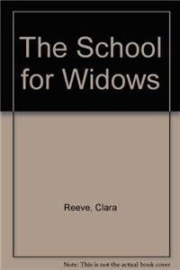 The School for Widows (Hardback): Clara Reeve