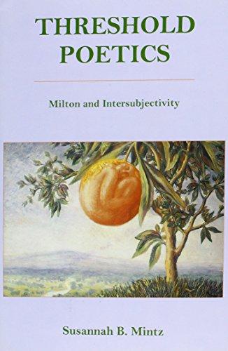 Threshold Poetics: Milton and Intersubjectivity (Hardback): Susannah B. Mintz