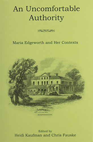 9781611492590: An Uncomfortable Authority: Maria Edgeworth and Her Contexts